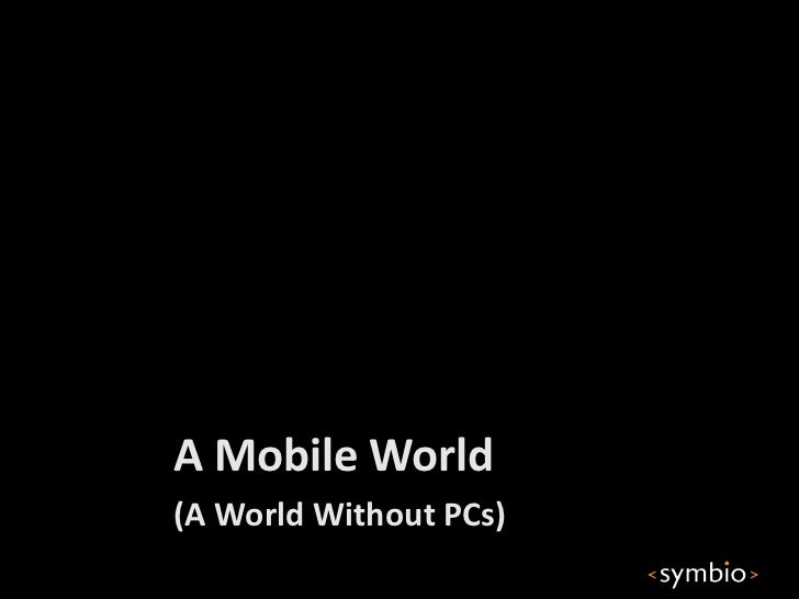 A Mobile World(A World Without PCs)