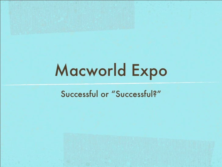 "Macworld Expo Successful or ""Successful?"""