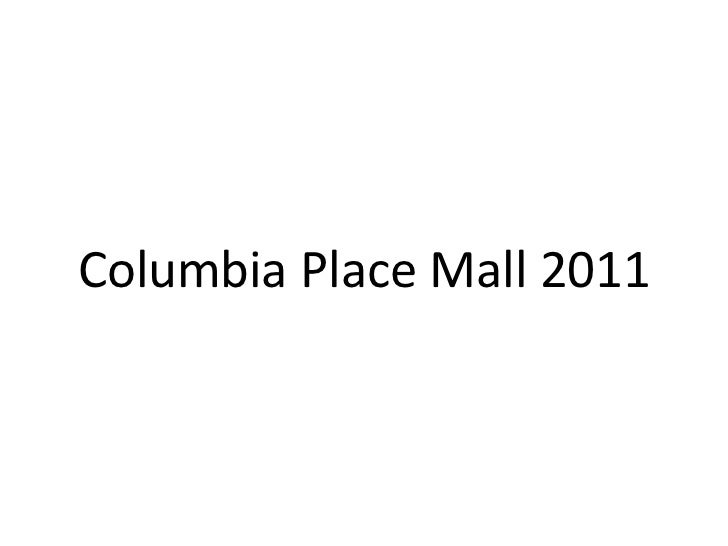 Columbia Place Mall 2011<br />