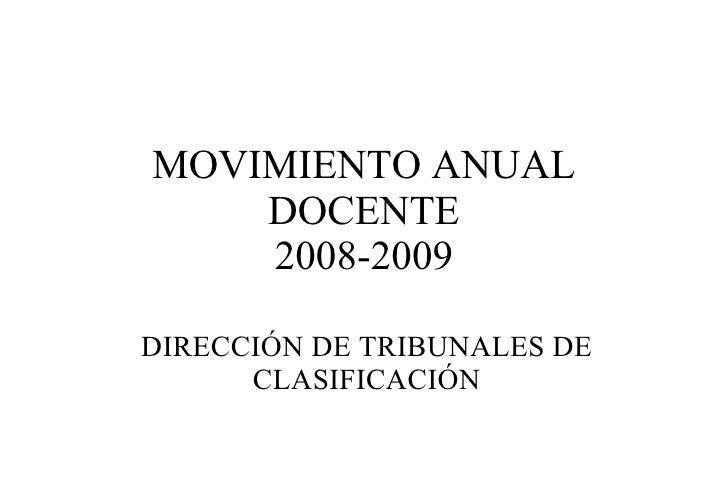 MOVIMIENTO ANUAL DOCENTE 2008-2009 DIRECCIÓN DE TRIBUNALES DE CLASIFICACIÓN