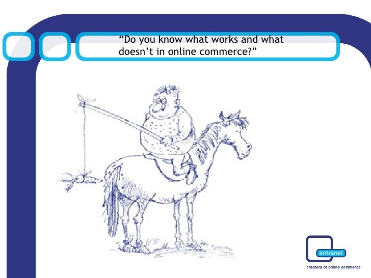 """"""" Do you know what works and what  doesn't in online commerce?"""""""