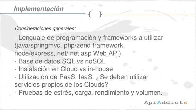 - Lenguaje de programación y frameworks a utilizar (java/springmvc, php/zend framework, node/express,.net/.net asp Web API...
