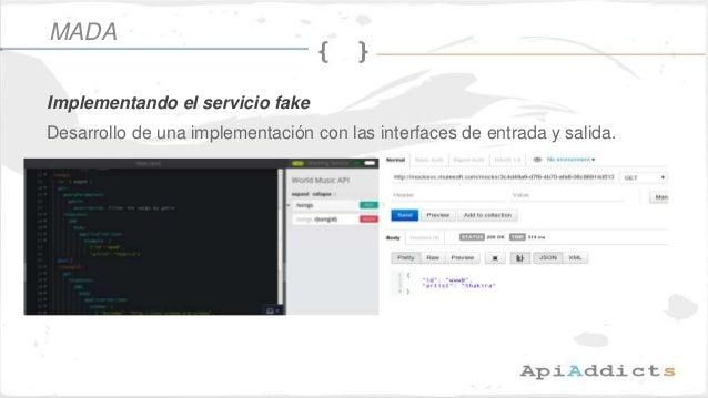 Desarrollo de una implementación con las interfaces de entrada y salida. Implementando el servicio fake MADA