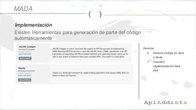 Existen Herramientas para generación de parte del código automáticamente Permite: ➢ Generar código en Java o Node ➢ Coexis...