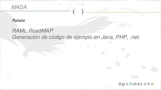 RAML RoadMAP Generación de código de ejemplo en Java, PHP, .net. Futuro MADA