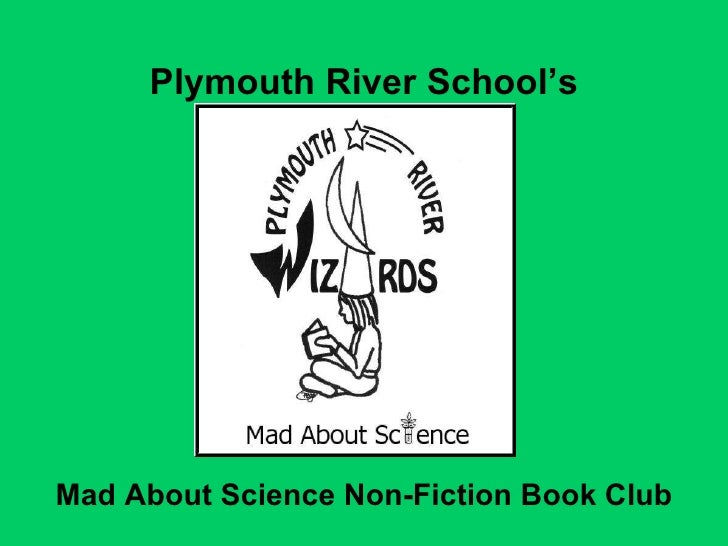 Plymouth River School's Mad About Science Non-Fiction Book Club