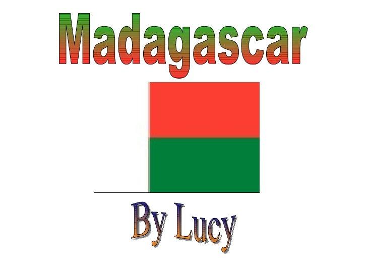 Madagascar By Lucy