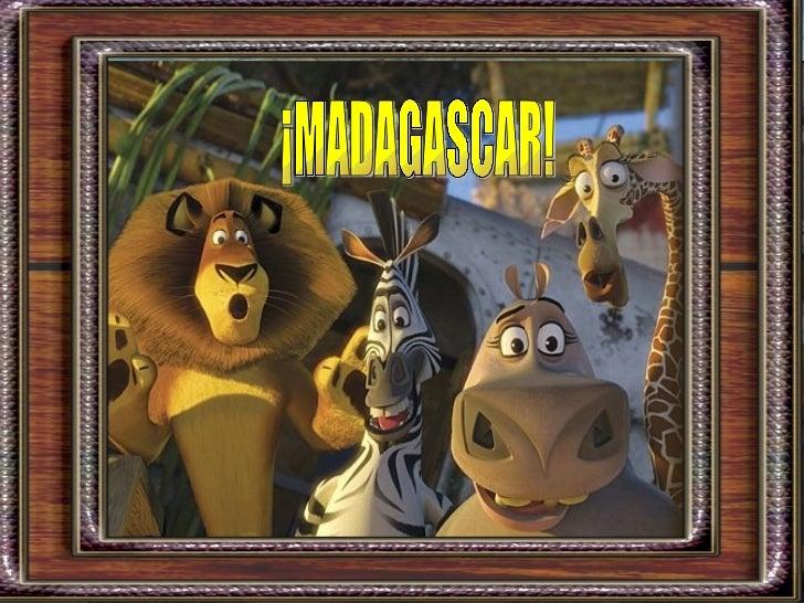¡MADAGASCAR!