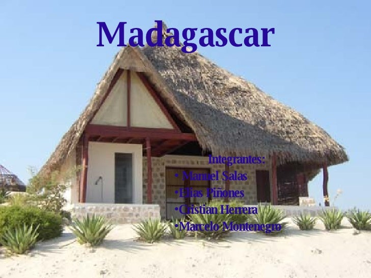 Madagascar <ul><li>Integrantes: </li></ul><ul><li>Manuel Salas </li></ul><ul><li>Elias Piñones </li></ul><ul><li>Cristian ...