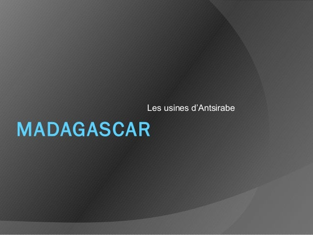 MADAGASCAR Les usines d'Antsirabe