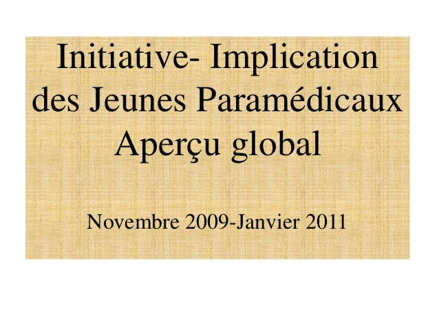 Initiative- Implicationdes Jeunes ParamédicauxAperçu globalNovembre 2009-Janvier 2011