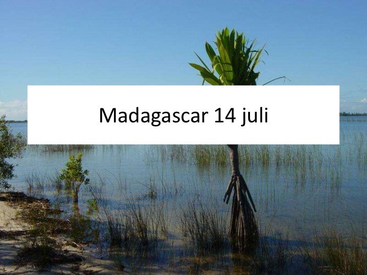 Madagascar 14 juli<br />