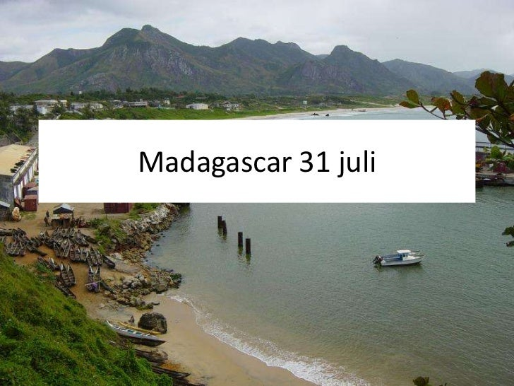 Madagascar 31 juli<br />