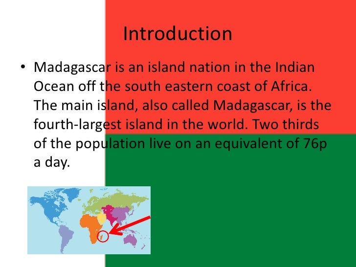 an introduction to the island of madagascar The introduction of alien species has doomed many of madagascar's endemic species the best example of damage wrought by introduced species can be found in the island's rivers and lakes adaptable and aggressive tilapia, introduced as a food fish, have displaced the native cichlids.