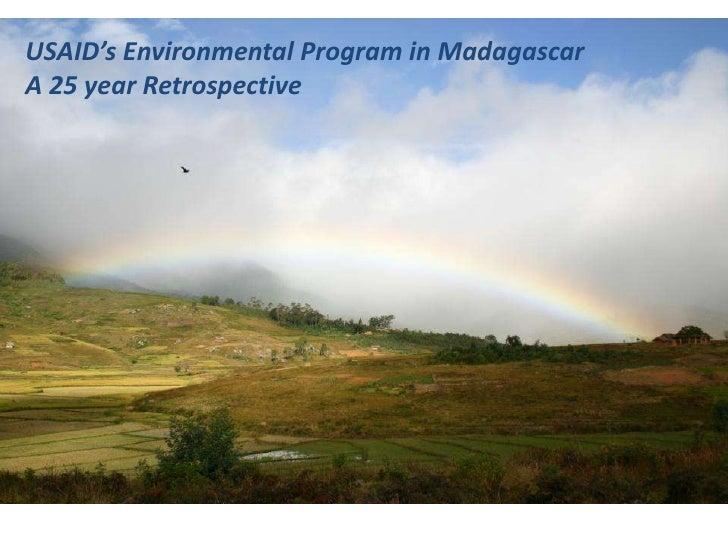USAID's Environmental Program in MadagascarA 25 year Retrospective<br />Karen Freudenberger<br />A presentation to the Afr...