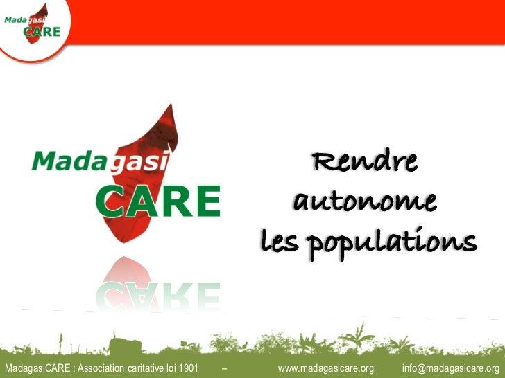 MadagasiCARE : Association caritative loi 1901   –   www.madagasicare.org   info@madagasicare.org