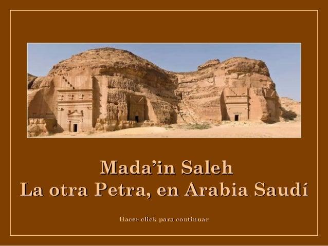 Mada'in SalehLa otra Petra, en Arabia Saudí          Hacer click para continuar