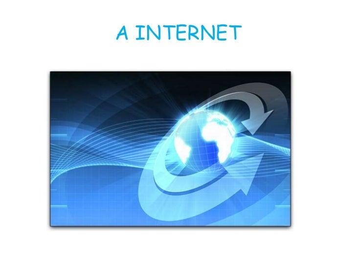 A INTERNET<br />