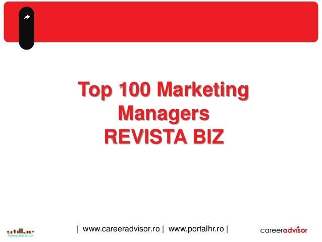 2014 Top 100 Marketing Managers REVISTA BIZ   www.careeradvisor.ro   www.portalhr.ro  