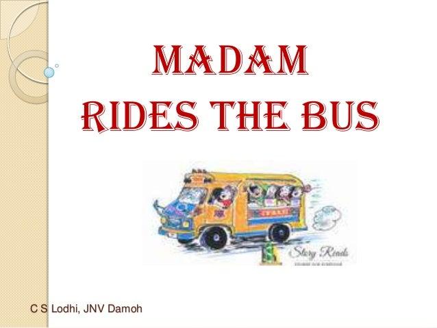 Madam Rides the Bus  C S Lodhi, JNV Damoh