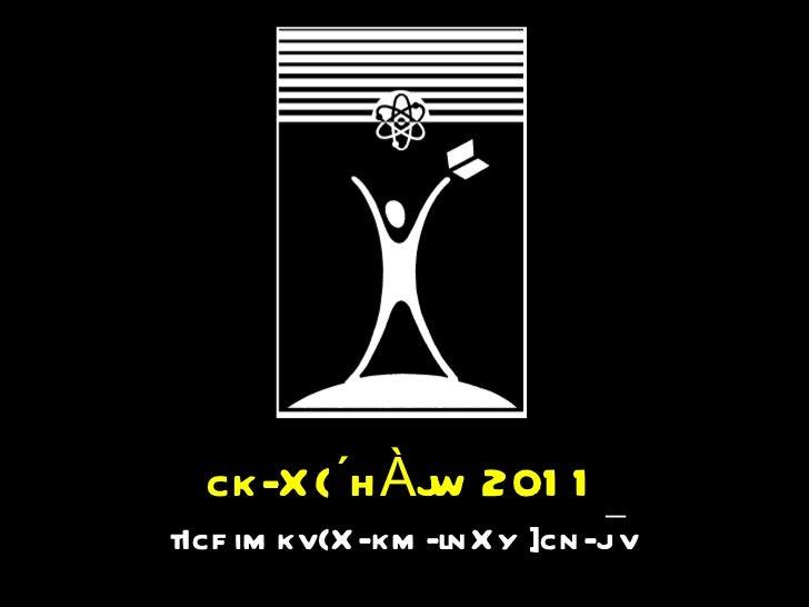 ck-X{´hÀjw 2011 tIcf imkv{X-km-lnXy ]cn-j¯v