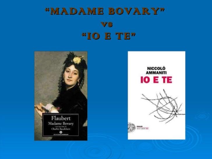 """"""" MADAME BOVARY""""  vs  """"IO E TE"""""""