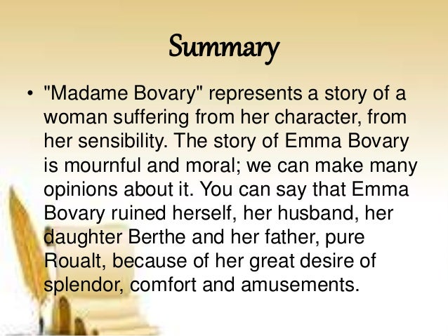a literary analysis of emma bovary in madame bovary Madama bovary & anna karenina, free study guides and book notes including comprehensive chapter analysis, complete summary analysis, author biography information, character profiles, theme analysis, metaphor analysis, and top ten quotes on classic literature.