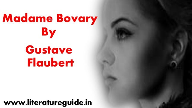 the theme of change in gustave flauberts madame bovary Madame bovary by gustave flaubert is a french classic written in 1857 that was   the theme of change in madame bovary change is a central theme in the.