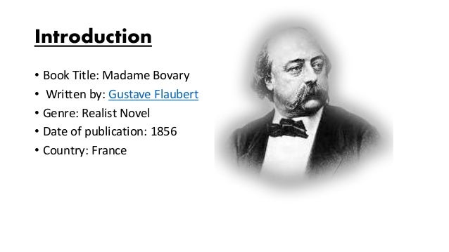 a summary of gustave flauberts madame bovary Book discussion questions: madame bovary by gustave flaubert posted march 22, 2016 by cathleen, readers' advisor  summary: when emma rouault marries dull.