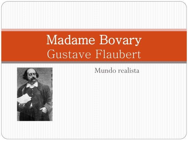 Mundo realista Madame Bovary Gustave Flaubert