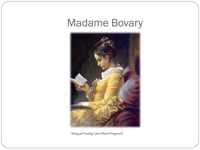 Madame Bovary  Emma Bovary lleva una vida burguesa en provincia.  Su vida le resulta monótona e insatisfecha, en contras...