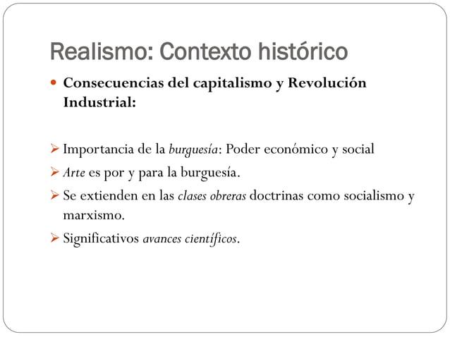 Realismo: Contexto histórico  Consecuencias del capitalismo y Revolución Industrial:  Importancia de la burguesía: Poder...