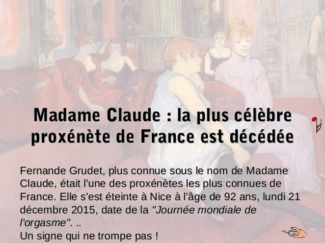 Madame Claude : la plus célèbreMadame Claude : la plus célèbre proxénète de France est décédéeproxénète de France est décé...