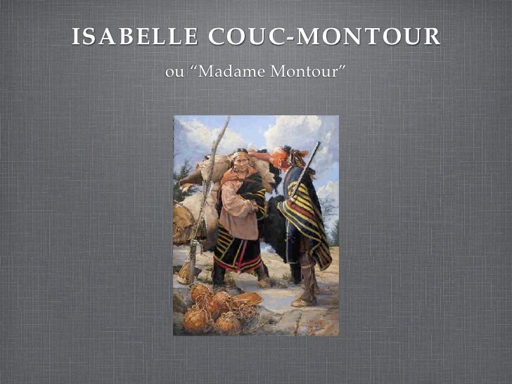 """ISABELLE COUC-MONTOUR     ou """"Madame Montour"""""""