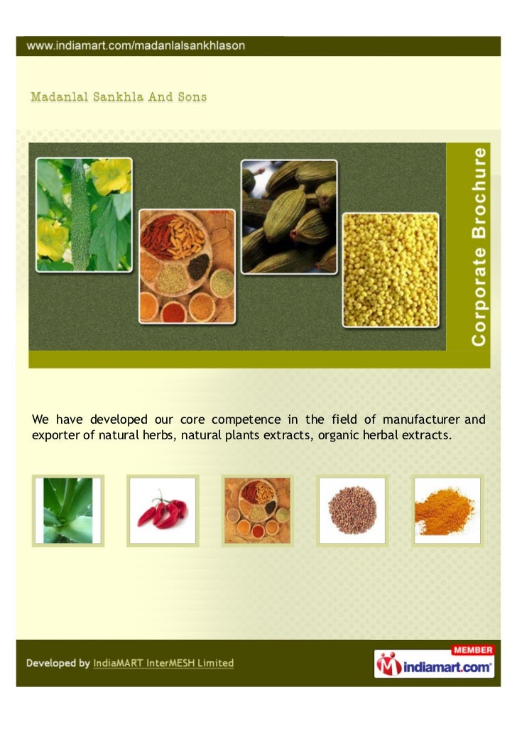 We have developed our core competence in the field of manufacturer andexporter of natural herbs, natural plants extracts, ...