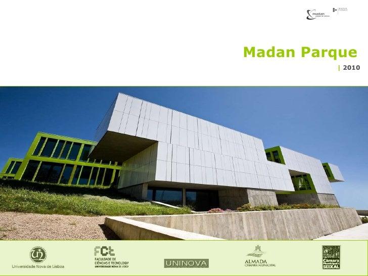 Madan Parque  |  2010