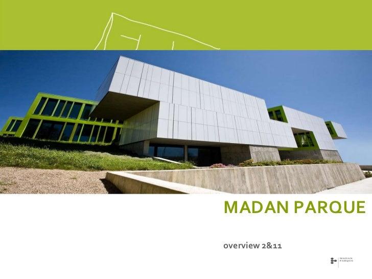 MADAN PARQUE   overview 2&11