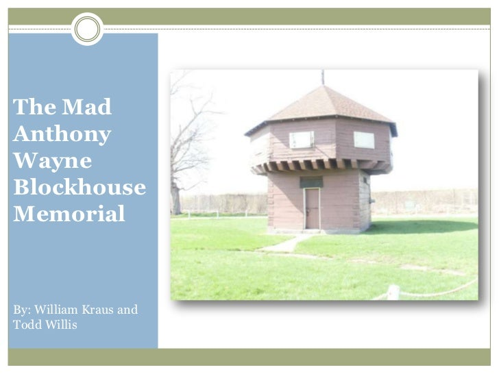The Mad Anthony Wayne Blockhouse Memorial<br />By: William Kraus and Todd Willis<br />