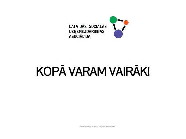 KOPĀ VARAM VAIRĀK! Madara Peipiņa / Rīga / 2015.gada 27.decembris