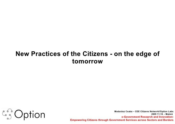 Madarász Csaba – CEE Citizens Network//Option Labs 2009 11.18. - Malmö  e-Government Research and Innovation: Empowering C...
