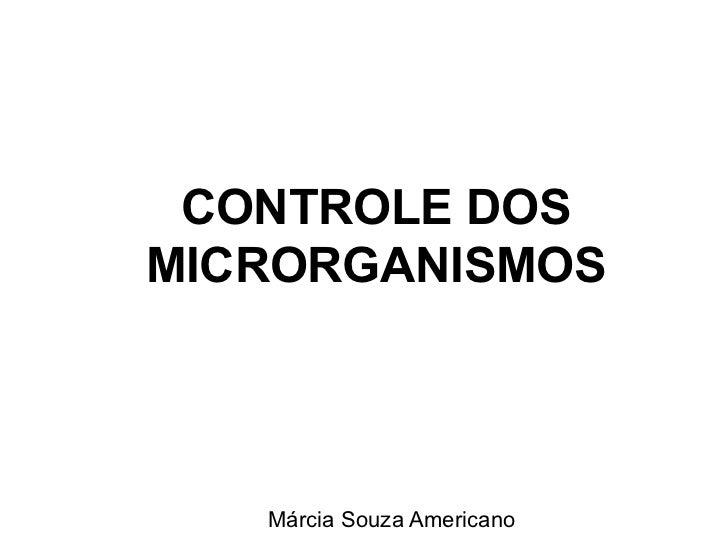 Márcia Souza Americano CONTROLE DOS MICRORGANISMOS