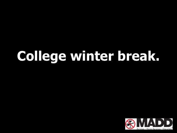 College winter break.