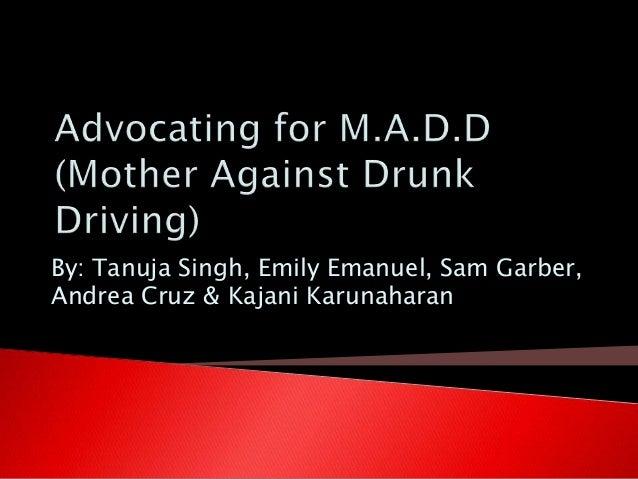 By: Tanuja Singh, Emily Emanuel, Sam Garber,Andrea Cruz & Kajani Karunaharan