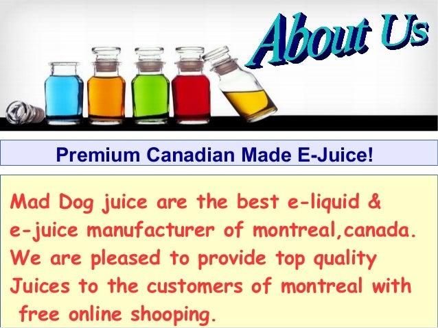 Mad Dog Juice Canada's Best E-juice Manufacturer