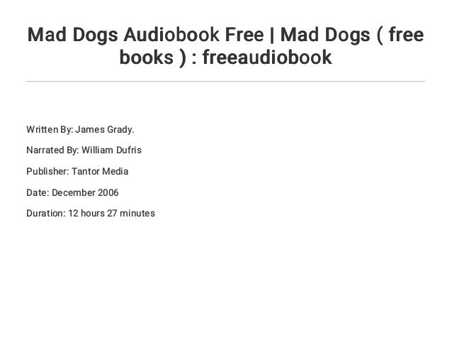 Mad Dogs Audiobook Free Mad Dogs Free Books Freeaudiobook