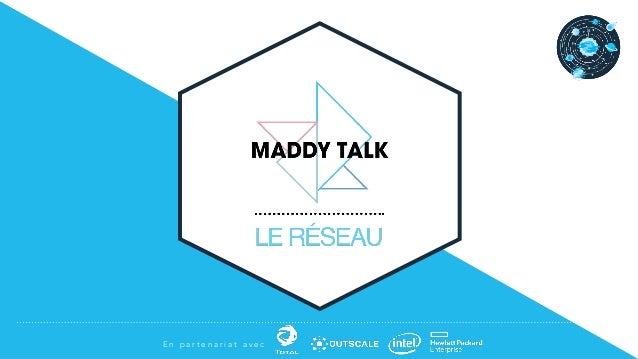 [MaddyTalk] Le Réseau - Carnet de tendances Slide 2