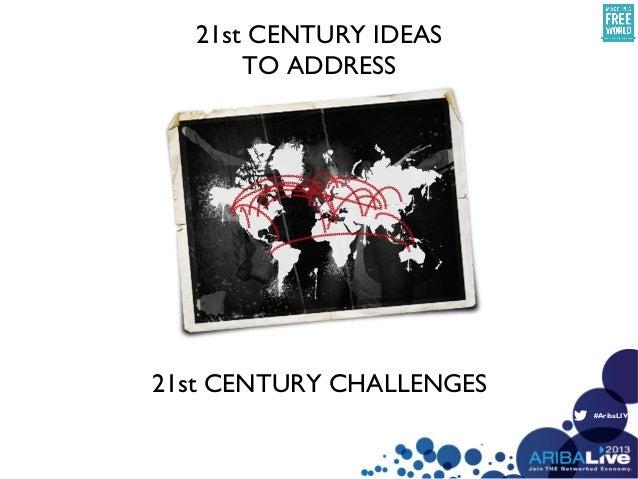 #AribaLIVE21st CENTURY IDEASTO ADDRESS21st CENTURY CHALLENGES