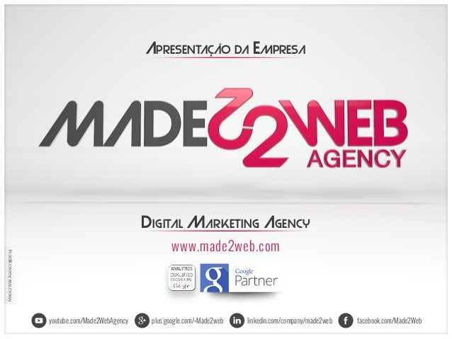 facebook.com/Made2Weblinkedin.com/company/made2webplus.google.com/+Made2webyoutube.com/Made2WebAgency www.made2web.com DIG...