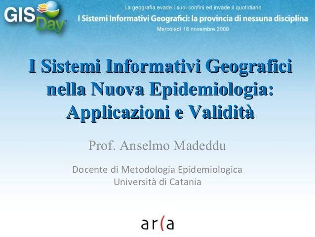 I Sistemi Informativi GeograficiI Sistemi Informativi Geografici nella Nuova Epidemiologia:nella Nuova Epidemiologia: Appl...
