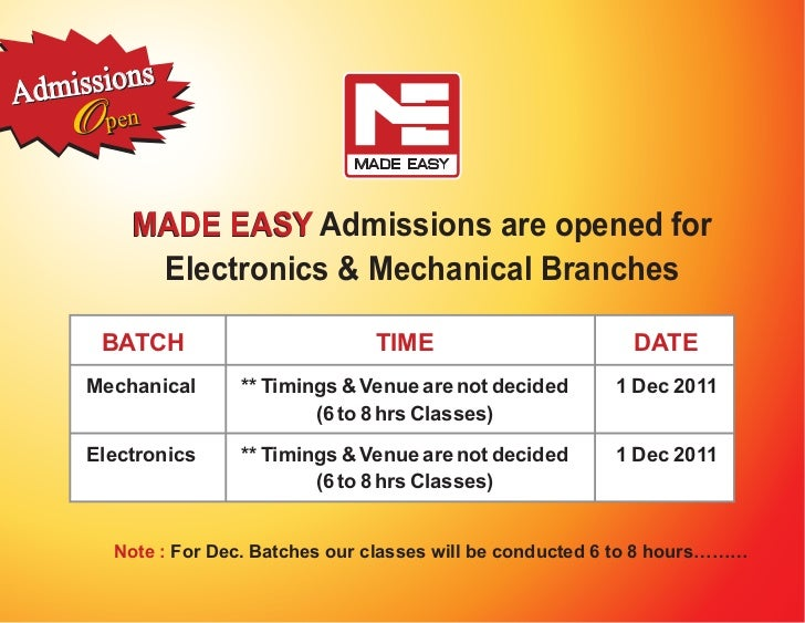 Adm issions    O  pen         MADE EASY Admissions are opened for          Electronics & Mechanical Branches      BATCH   ...